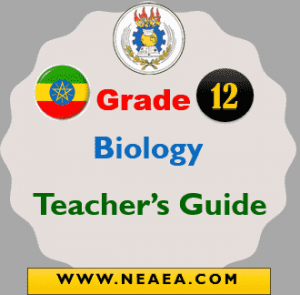 Ethiopian Grade 12 Biology Teacher Guide [PDF]